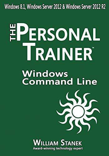 Windows Command-Line for Windows 8.1, Windows Server 2012, Windows Server 2012 R2 (The Personal Trai