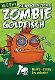 Mein dicker fetter Zombie-Goldfisch: Frankie - Fischig, fies und untot (Die Zombie-Goldfisch-Bände, Band 1)
