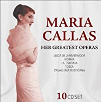 Maria Callas - Her Greatest Operas: Lucia di Lammermoor, Norma, La Traviata, Tosca, Cavalleria Rusticana by Maria Callas