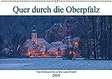 Quer durch die Oberpfalz (Wandkalender 2019 DIN A2 quer): Die Oberpfalz von Waldsassen bis in den Lamer Winkel. (Monatskalender, 14 Seiten ) (CALVENDO Orte) - Rudolf Rinner