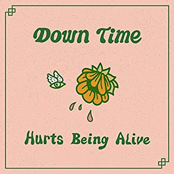 Hurts Being Alive