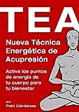 TEA. Nueva Técnica Energética de Acupresión.