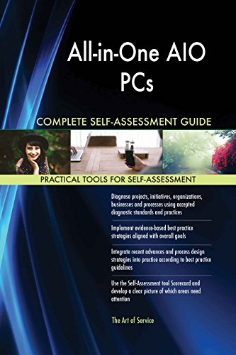 All-in-One AIO PCs All-Inclusive Self-Assessment - More than 620 Success Criteria, Instant...