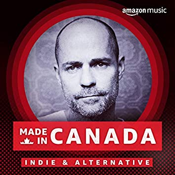 Made in Canada: Indie & Alternative