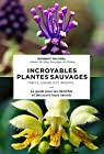 Incroyables plantes sauvages par Pacorel