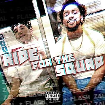 Ride for the Squad (feat. True A.K.A Fla$h)