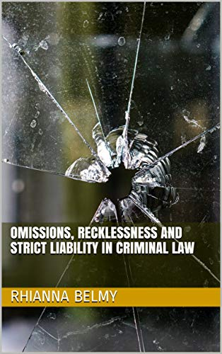 Omissions, Recklessness and Strict Liability in Criminal Law - Kindle  edition by Belmy, Rhianna. Professional & Technical Kindle eBooks @  Amazon.com.