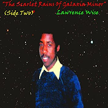The Scarlet Rains of Galaxia Minor (Side Two)