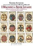 I magnifici a Sestri Levante. Presenze nobiliari dal XVI al XVIII secolo: una rilettura della storia