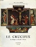 Le crucifix, des origines au concile de trente, etude iconographique