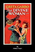 The Divine Woman by Gladys Unger(2011-12-15)