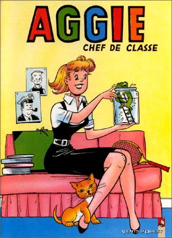 Aggie - Tome 01: Aggie chef de classe