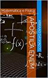 APOSTILA ENEM: Matemática e Física