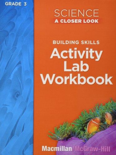 Science, A Closer Look, Grade 3, Activity Lab Book (ELEMENTARY SCIENCE CLOSER LOOK)