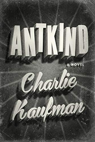 Compare Textbook Prices for Antkind: A Novel  ISBN 9780399589683 by Kaufman, Charlie