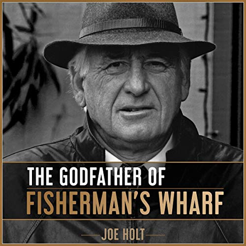 The Godfather of Fisherman's Wharf                   Auteur(s):                                                                                                                                 Joe Holt                               Narrateur(s):                                                                                                                                 Alan Peterson                      Durée: 1 h et 46 min     Pas de évaluations     Au global 0,0