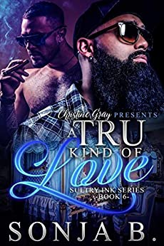 A Tru Kind Of Love: Sultry Ink Series – Book 6 by [Sonja B, FoolProof Editing]
