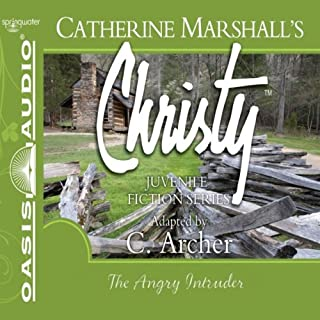 The Angry Intruder     Christy Series, Book 3              By:                                                                                                                                 Catherine Marshall,                                                                                        C. Archer (adaptation)                               Narrated by:                                                                                                                                 Jaimee Draper                      Length: 2 hrs and 34 mins     Not rated yet     Overall 0.0