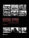 Rotes Wien: Architektur 1919-1934: Stadt-Raum-Politik - Eve Blau