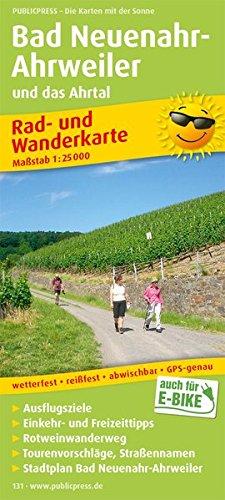Preisvergleich Produktbild Bad Neuenahr-Ahrweiler und das Ahrtal: Rad- und Wanderkarte mit Ausflugszielen,  Einkehr- & Freizeittipps und Rotweinwanderweg,  wetterfest,  reissfest