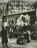 Kurt Blum Au Milieu DES Artistes (Photographie) - d'Eberhard W. Kornfeld