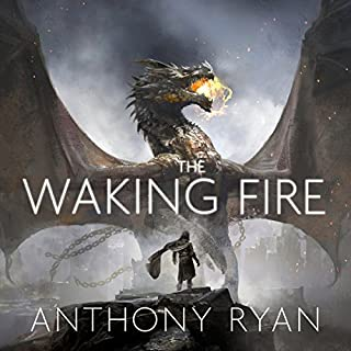 The Waking Fire     Book One of Draconis Memoria              By:                                                                                                                                 Anthony Ryan                               Narrated by:                                                                                                                                 Steven Brand                      Length: 22 hrs and 29 mins     665 ratings     Overall 4.4