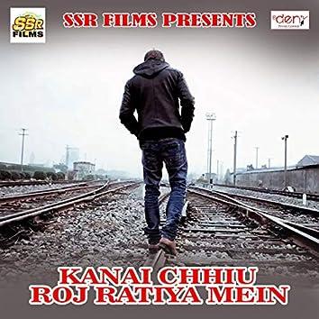 Kanai Chhiu Roj Ratiya Mein