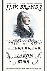The Heartbreak of Aaron Burr (American Portraits) Kindle Edition