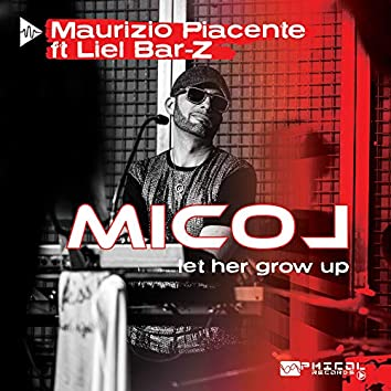Micol (Let Her Grow Up)