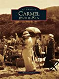 Carmel-by-the-Sea (Images of America) (English Edition)