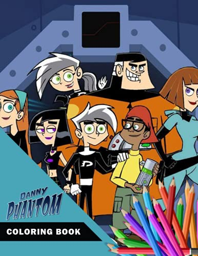 Danny Phantom Coloring Book: Super Coloring Book for Kids and Fans of All Ages who love Danny Phantom – 50+ GIANT Great Pages with Premium Quality Images.