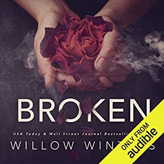 Broken     A Dark Romance              Written by:                                                                                                                                 Willow Winters                               Narrated by:                                                                                                                                 Jacob Morgan,                                                                                        Muffy Newtown                      Length: 6 hrs and 12 mins     5 ratings     Overall 4.4