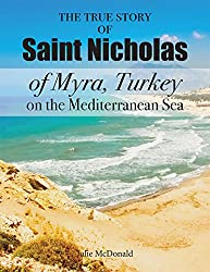 Image: The True Story of Saint Nicholas of Myra, Turkey on the Mediterranean Sea | Kindle Edition | by Julie McDonald (Author). Publisher: Julie McDonald (June 17, 2020)