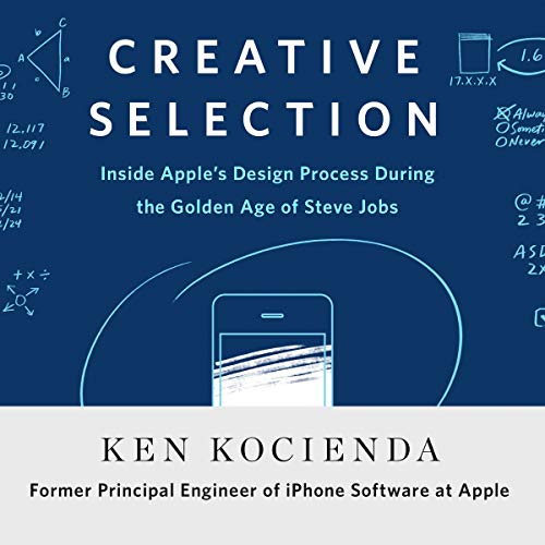 Creative Selection     Inside Apple's Design Process During the Golden Age of Steve Jobs              Written by:                                                                                                                                 Ken Kocienda                               Narrated by:                                                                                                                                 Ken Kocienda                      Length: 7 hrs and 28 mins     27 ratings     Overall 4.7