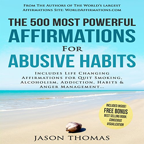 The 500 Most Powerful Affirmations for Abusive Habits audiobook cover art