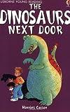 The Dinosaurs Next Door (Usborne young readers)