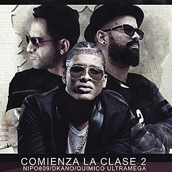 Comienza la Clase 2 (feat. Dkano & Quimico Ultra Mega)