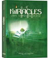 Miracles- Love Conquers Death