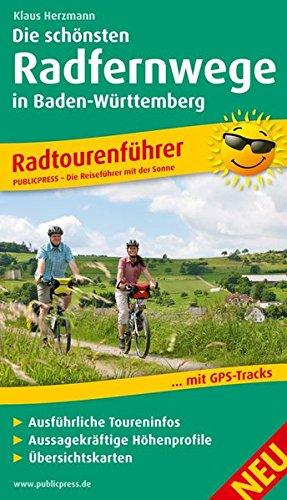 Die schönsten Radfernwege in Baden-Württemberg: Radtourenführer mit Insidertipps vom Autor, Ausführlichen Toureninfos, Aussagekräftigen Höhenprofilen und Übersichtskarten (Radtourenführer: TF)