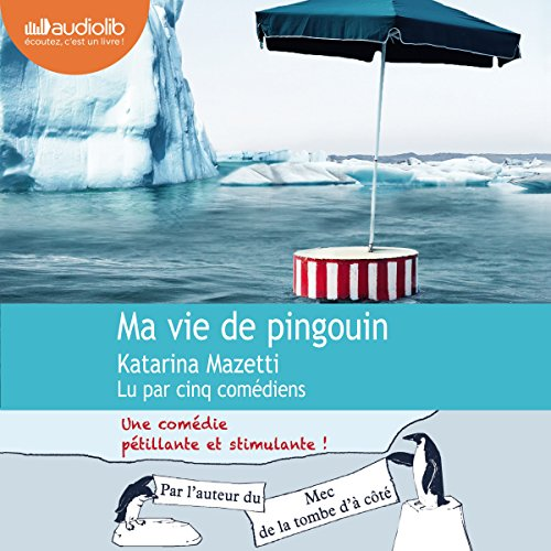 Ma vie de pingouin                   By:                                                                                                                                 Katarina Mazetti                               Narrated by:                                                                                                                                 Cachou Kirsch,                                                                                        Erwin Grünspan,                                                                                        Nathalie Hons,                   and others                 Length: 7 hrs and 17 mins     Not rated yet     Overall 0.0