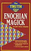 Enochian Magick (Truth About Series)