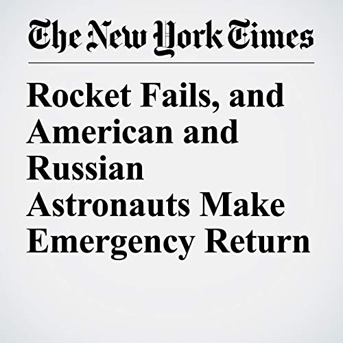 Rocket Fails, and American and Russian Astronauts Make Emergency Return copertina