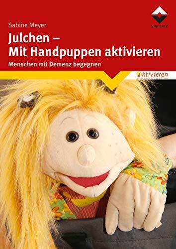 Julchen - Mit Handpuppen aktivieren: Menschen mit Demenz begegnen