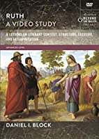 Ruth, a Video Study: 8 Lessons on Literary Context, Structure, Exegesis, and Interpretation [DVD]