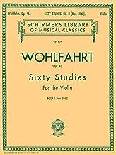 Wohlfahrt - 60 Studies, Op. 45 - Book 2: Schirmer Library of Classics Volume 839 Violin Method (Schirmer's Library of Musical Classics)