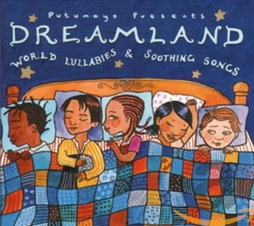 Dreamland: World Lullabies & Soo...