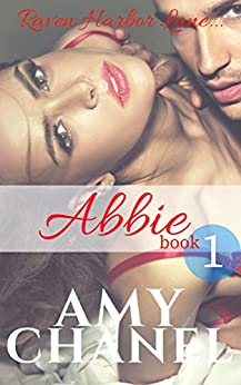 Abbie, Book 1: Raven Harbor Lane by [Amy Chanel]
