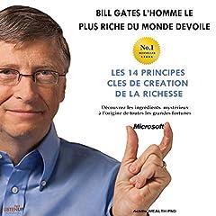 Bill Gates devoile Les 14 principes clés de création de la richesse [Bill Gates Reveals the 14 Key Principles of Wealth Creation]