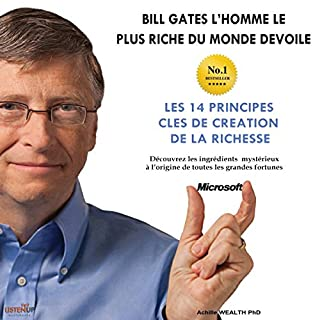 Bill Gates devoile Les 14 principes clés de création de la richesse [Bill Gates Reveals the 14 Key Principles of Wealth Creation]     Découvrez les ingrédients mystérieux à l'origine de toutes les grandes fortunes              Auteur(s):                                                                                                                                 Achille Wealth PhD                               Narrateur(s):                                                                                                                                 Chris Kayser                      Durée: 51 min     5 évaluations     Au global 4,0