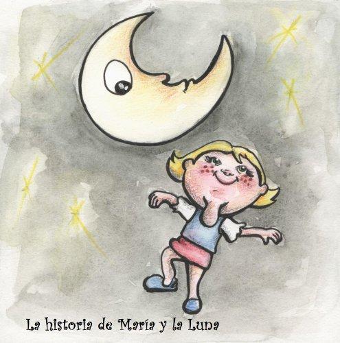 La historia de María y la Luna (Cuentos de Pueblo Chico nº 1)